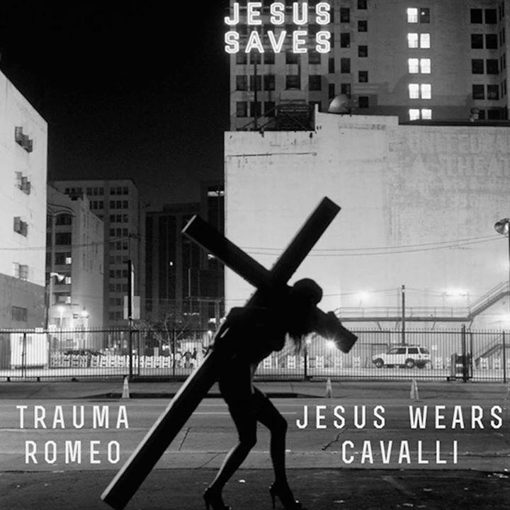 Trauma Romeo - Jesus Wears Cavalli