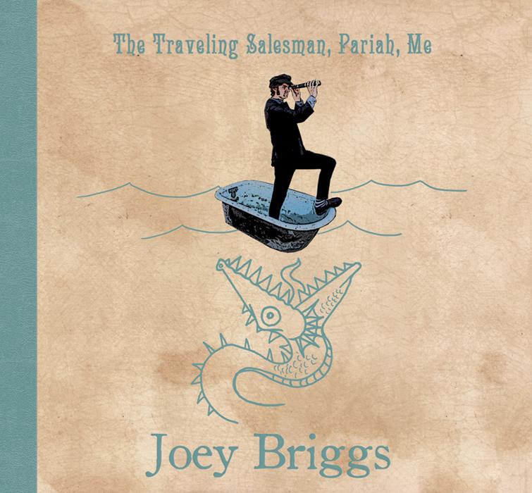 Joey Briggs - The Traveling Salesman, Pariah, Me